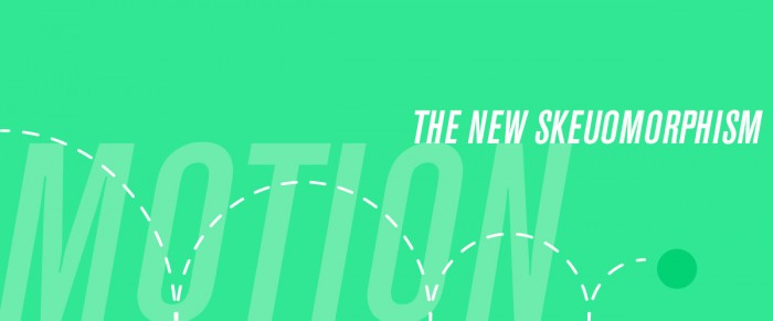 Motion: The New Skeuomorphism