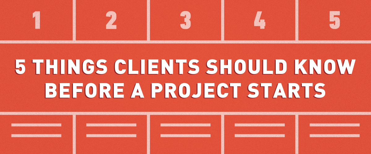 5 Things Clients Should Know