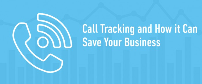 Call Tracking and How it Can Save Your Business
