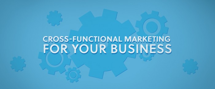 Cross-Functional Marketing for your Business