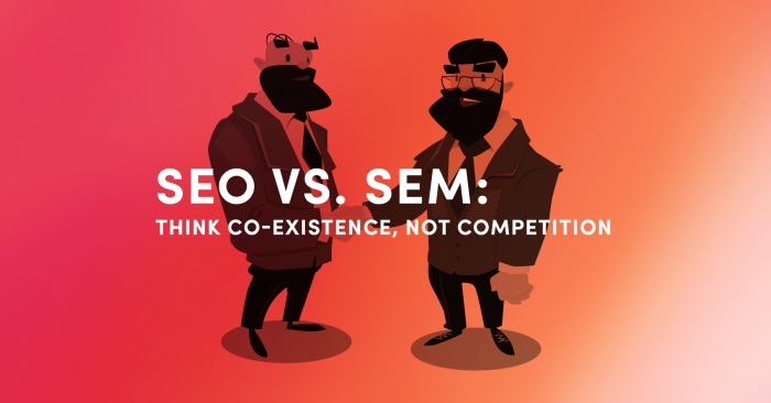 SEO vs SEM think co-existence, not competition