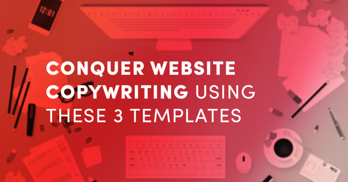 Conquer Website Copywriting Using These 3 Templates