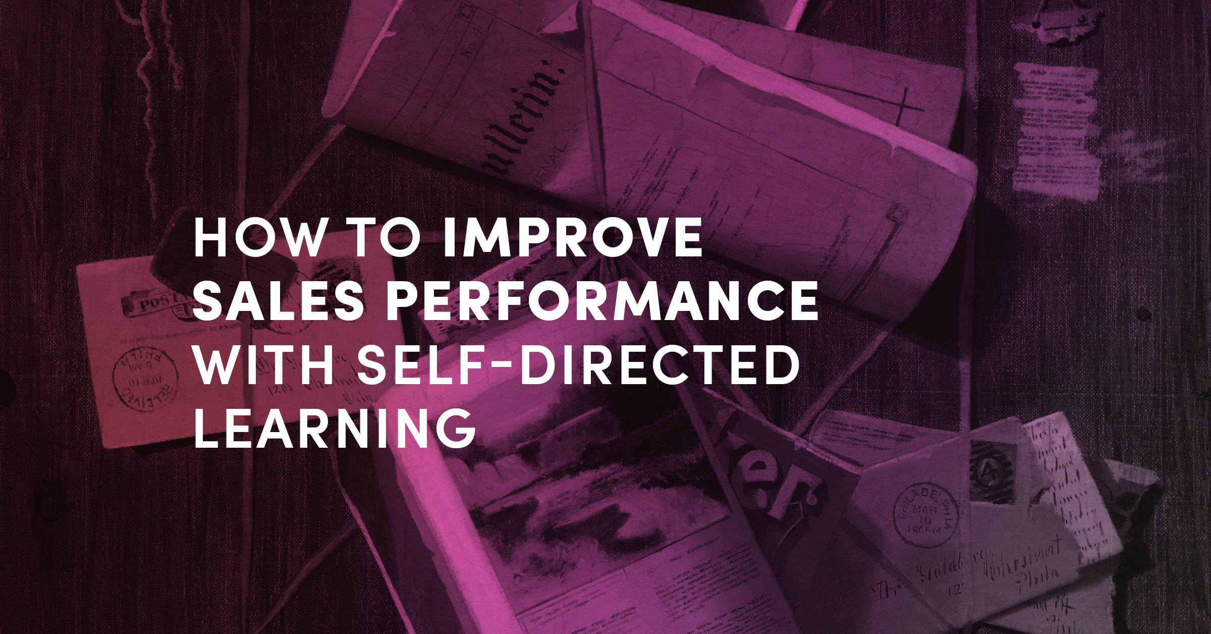How To Improve A Sales Team's Performance With Self-Directed Learning