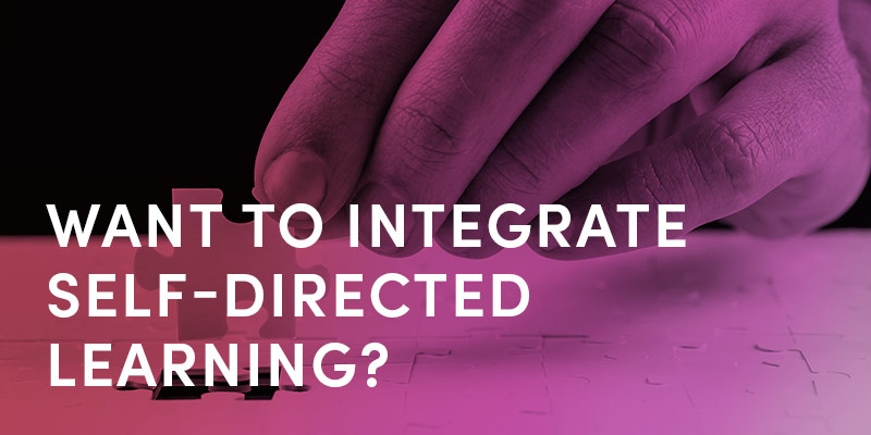 Want to Integrate Self-directed Learning?