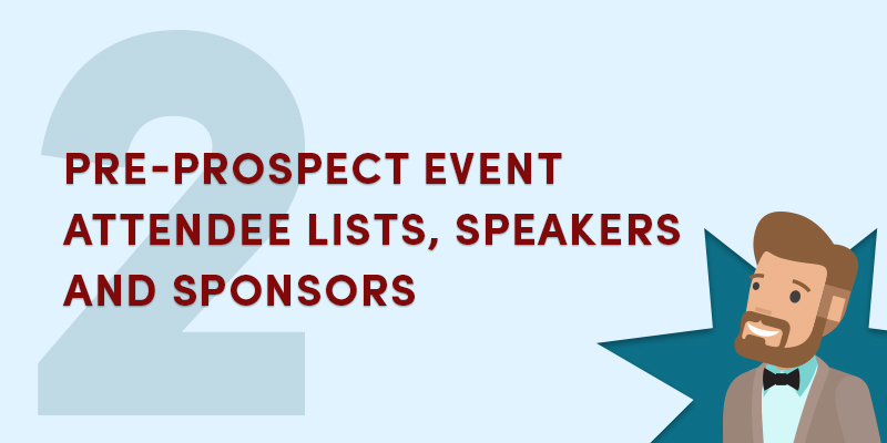 Pre-prospect event attendee lists, speakers and sponsors