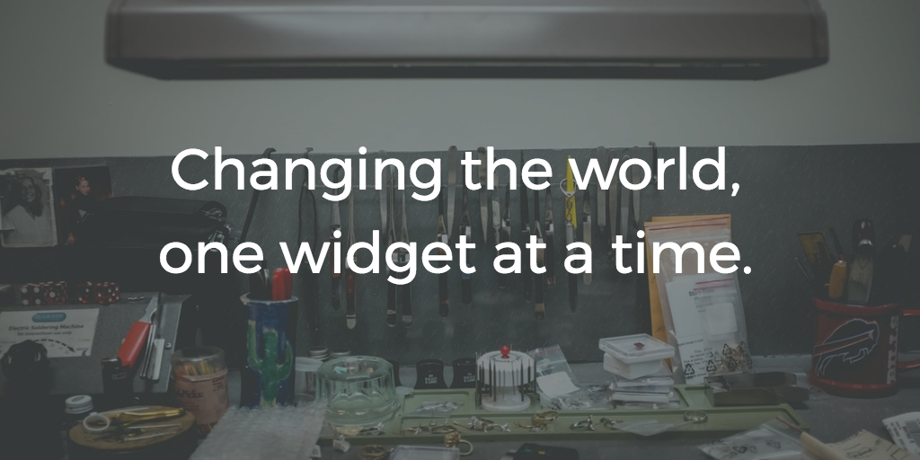 Changing the world, one widget at a time.