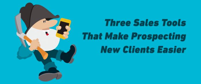Three Prospecting Sales Tools